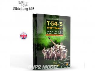 ABTEILUNG502 livre 607 T-54/5 To IDF TIRAN 4/5 The birth of a Bastard Tank en Anglais