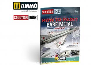 MIG Librairie 6521 Solution Book - Comment peindre des avions en métal nu (Bare Metal) en Français (Multilangues)